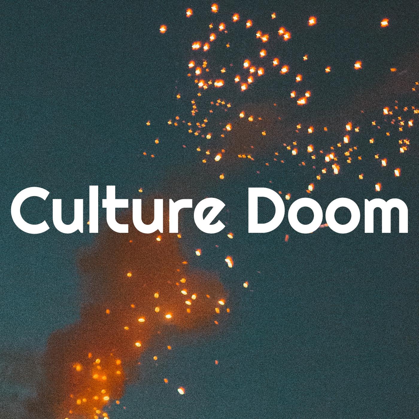 Culture Doom